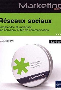 Livres Couvertures de Réseaux sociaux - Comprendre et maîtriser ces nouveaux outils de communication (5e édition)