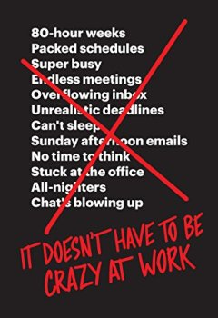 Livres Couvertures de It Doesn't Have to Be Crazy at Work (English Edition)