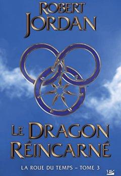 Le Dragon réincarné: La Roue du Temps, T3 de Indie Author