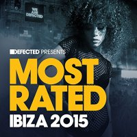 VA-Defected Presents Most Rated Ibiza 2015-(RATED21CD)-2CD-FLAC-2015-WRE