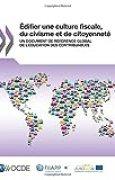 Édifier une culture fiscale, du civisme et de citoyenneté : Un document de référence global de l'éducation des contribuables