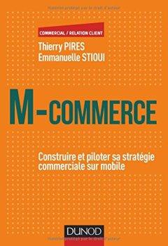 Livres Couvertures de M-Commerce - Construire et piloter sa stratégie commerciale sur mobile