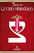 Tarot des lettres hébraïques - La Danse de Vie des Lettres hébraïques