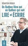 Un Quebec Libre Est un Quebec Qui Sait Lire