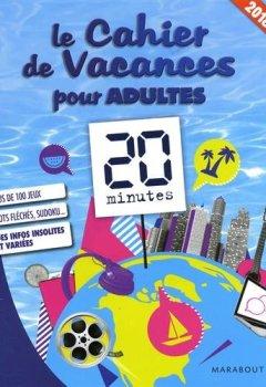 Livres Couvertures de Le cahier de vacances pour adultes 2018 : 20 minutes