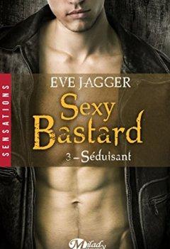 Livres Couvertures de Séduisant: Sexy Bastards, T3