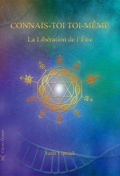 Livres Couvertures de Connais-toi toi-même : Tome 2, La Libération de l'Etre - Nos capacités méconnues