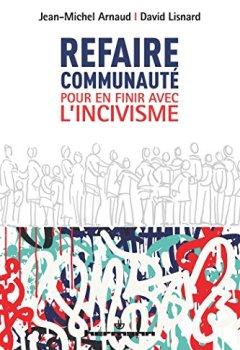 Livres Couvertures de Refaire communauté: Pour en finir avec l'incivisme