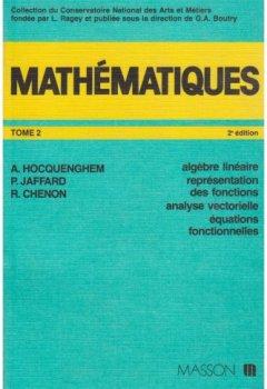 Livres Couvertures de Mathématiques, tome 2. Algèbre linéaire. Représentation des fonctions. Analyse vectorielle. Equations fonctionnelle