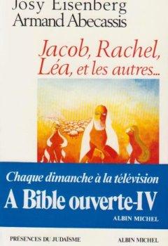 Livres Couvertures de A Bible ouverte, tome 4 : Jacob, Rachel, Léa et les autres