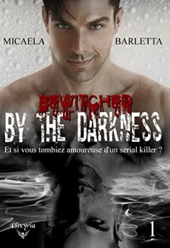 Livres Couvertures de Bewitched by the darkness: Tome 1