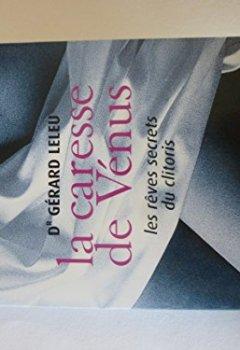 Livres Couvertures de La caresse de Vénus : Les rêves secrets du clitoris