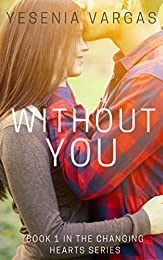 Without You (Changing Hearts Series Book 1)