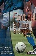 Football, tome 2 : 200 jeux à thèmes