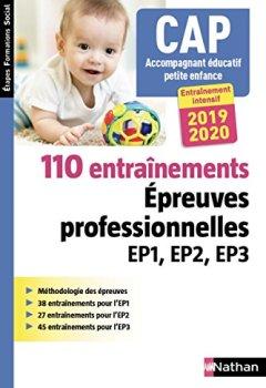 Livres Couvertures de CAP accompagnant éducatif petite enfance - 110 entraînement aux épreuves professionnelles EP1, EP2, EP3