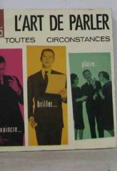 Livres Couvertures de L'art de parler en toute circonstances