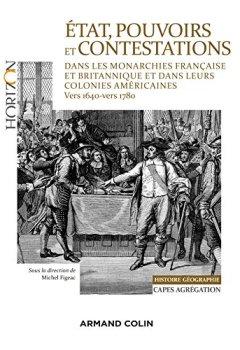 Livres Couvertures de État, pouvoirs et contestations dans les monarchies française et britannique: et dans leurs colonies américaines (vers 1640-vers 1780)