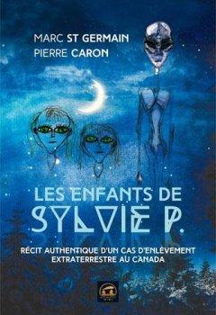 Livres Couvertures de Les enfants de Sylvie P : Récit authentique d'un cas d'enlèvement extraterrestre au Canada