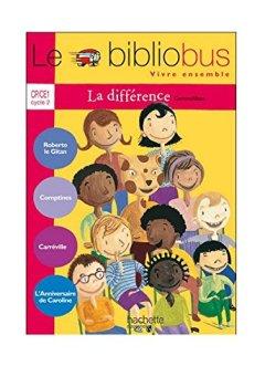 Livres Couvertures de Le Bibliobus n° 25 CP/CE1 Vivre ensemble la différence : Roberto le Gitan ; Comptines ; Carréville ; L'anniversaire de Caroline