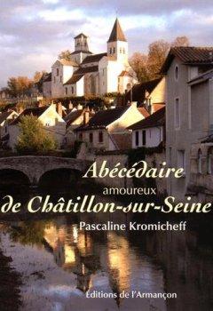 Telecharger Abecedaire Amoureux de Chatillon Sur Seine de Kromicheff Pascaline