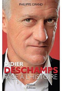 Livres Couvertures de Didier Deschamps Face à l'Histoire