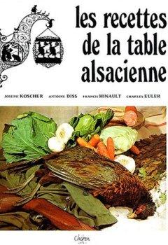 Livres Couvertures de Les recettes de la table alsacienne by Joseph Kosher (2004-01-01)