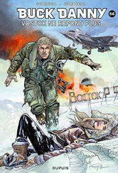 Livres Couvertures de Buck Danny - tome 56 - Vostok ne répond plus...