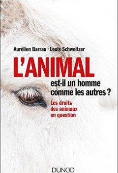 Livres Couvertures de L'animal est-il un homme comme les autres ? Les droits des animaux en question