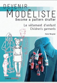 Livres Couvertures de Children's Garments: Become A Pattern Drafter