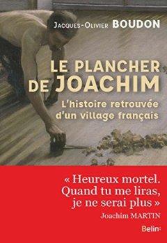 Livres Couvertures de Le plancher de Joachim - L'histoire retrouvée d'un village français