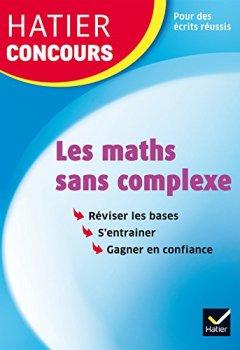Livres Couvertures de Hatier concours - Les maths sans complexe: Remise à niveau en mathématiques pour réussir les concours de la fonction publique