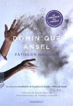Livres Couvertures de Dominique Ansel: Pâtissier magicien