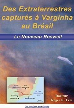 Livres Couvertures de Des extraterrestres capturés à Varginha au Brésil: Le Nouveau Roswell
