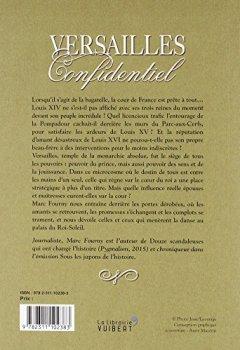 Livres Couvertures de Versailles confidentiel : Amours et intrigues à la cour du roi de France