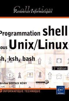 Livres Couvertures de Programmation shell sous Unix/Linux - sh (Bourne), ksh, bash [3ième édition]