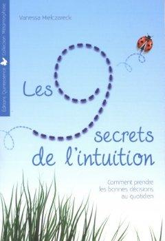 Livres Couvertures de Les 9 secrets de l'intuition - Comment prendre les bonnes décisions au quotidien