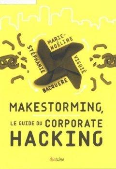 Livres Couvertures de Makestorming le Guide du Corporate Hacking