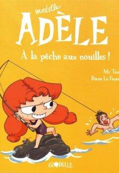 Livres Couvertures de Mortelle Adèle T.12 - À la pêche aux nouilles