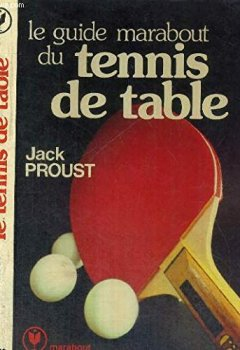 Livres Couvertures de LE GUIDE MARABOUT DU TENNIS DE TABLE