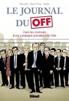Livres Couvertures de Le Journal du Off : Dans les coulisses de la campagne présidentielle