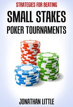 Livres Couvertures de Strategies for Beating Small Stakes Poker Tournaments (English Edition)