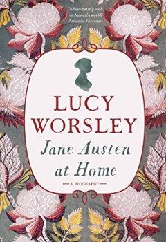 Livres Couvertures de Jane Austen at Home: A Biography (English Edition)