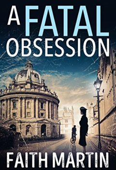 Livres Couvertures de A Fatal Obsession: A gripping mystery perfect for all crime fiction readers from best seller Faith Martin