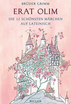 Buchdeckel von Erat olim: Die 12 schönsten Märchen auf Lateinisch. Lateinisch/Deutsch (Reclams Universal-Bibliothek)