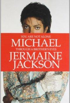Portada del libro deYou Are Not Alone: Michael, Through a Brother's Eyes