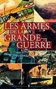 LES ARMES DE LA GRANDE GUERRE
