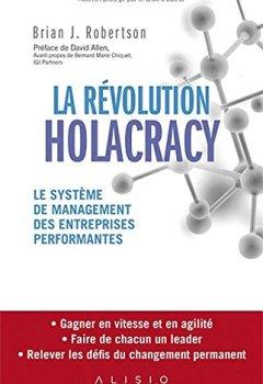 Livres Couvertures de La Révolution Holacracy : Le système de management des entreprises performantes