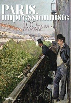 Livres Couvertures de Paris impressionniste - 100 tableaux de légende