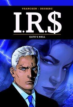 Livres Couvertures de I.R.$ - tome 18 - Kate's Hell
