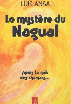 Le mystère du Nagual : Aspects inconnus du chamanisme de Indie Author